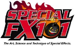 Special FX 101: The Art Science and Technique of Special Effects